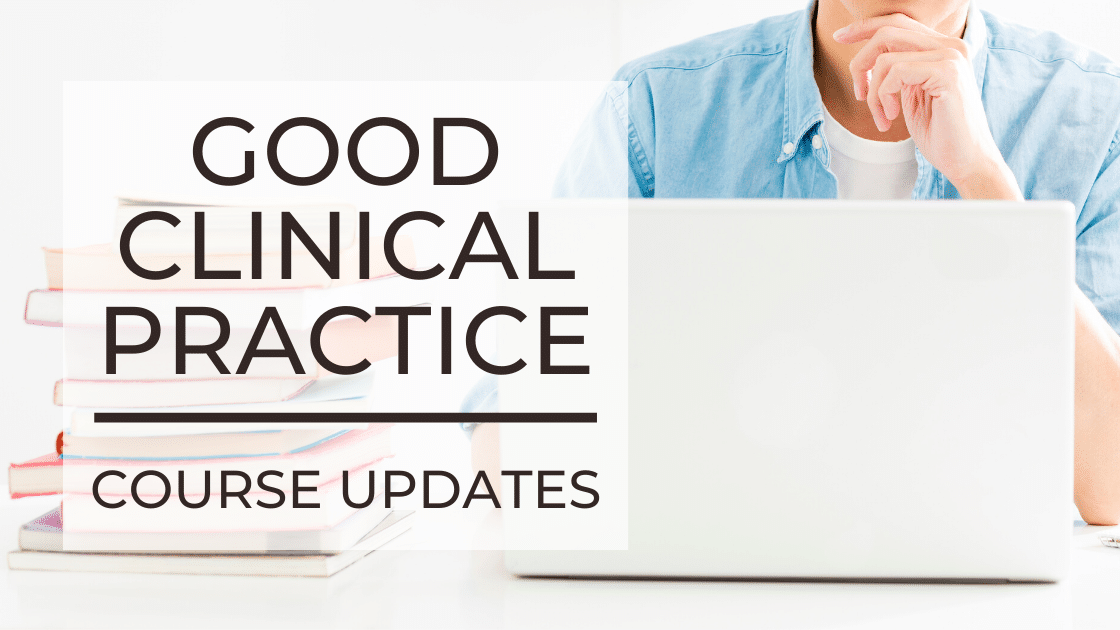 Good Clinical Practice (ICH GCP) Course Updates